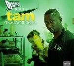 Tam – Beats and Burgers Official Mixtape By Dj Green Lantern
