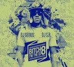 Dj Genius & Dj S.R. – Bitch Im The DJ Vol 8 Mixtape