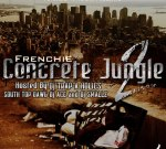 Frenchie – Concrete Jungle 2 Official Mixtape By DJ Ace & DJ Smallz
