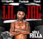 Lil Jug – Still Rilla Official Mixtape By Dj Scream & Bigga Rankin