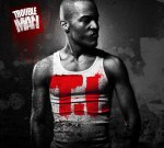 T.I. – Trouble Man Album Promo Mixtape