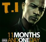 T.I. – 11 Months and One Day Mixtape