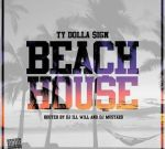 Ty Dolla $Ign – Beach House Official Mixtape By DJ Ill Will & DJ Mustard