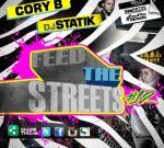 Cory B & Dj Statik – Feed The Streets 12 Mixtape