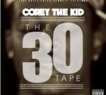 Corey The Kid – The 30 Tape Official Mixtape