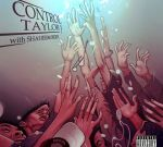 Taylor J – Control Official Mixtape By Shaheem Reid