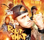 DJ Ron G – Bout That Mixtape Hosted by MGK