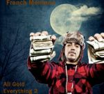 French Montana – All Gold Everything 2 Mixtape By Love Killed Kurt