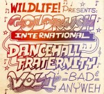 Goldrush International – Dancehall Fraternity Mixtape By Bad Anyweh