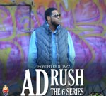 A.D. RUSH – The 6 Series Mixtape