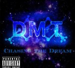 DMT – Chasing The Dream Mixtape By Dj Dreams