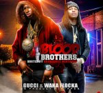 Gucci Mane & Waka Flocka – Blood Brothers Mixtape