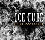 Ice Cube – Crowded Mixtape