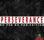 BDS MONSTAZ – Perseverance No Pen No Pad Edition Mixtape