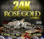 24k Rose Gold – Ride For Me I Ride for You Mixtape