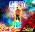 Chiefyy – Truly Higher Content Mixtape
