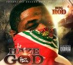 Big Rod – Hazegod 2 Mixtape