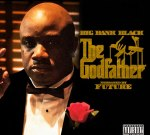 Big Bank Black – The Godfather Official Mixtape By Future