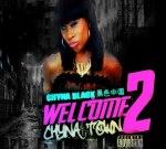 CHYNA BLACK – Welcome 2 Chyna Town Mixtape