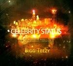 Bigg Teezy – Celebrity Status Mixtape by Dj PJ