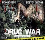 Boston George & Boo Rossini – Drug War (Official)