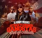 Dj Kurupt – Streetcorner Gangstas (Best Of Atlanta) Mixtape