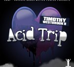 Timothy Westbrook II – Acid Trip