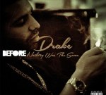 Drake – Before Nothing Was The Same