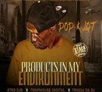 Pop-A-Lot – Products In My Environment By 4tr3DJs & Trigga Da DJ  (Official)