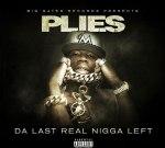 Plies – Da Last Real Nigga Left (Official)