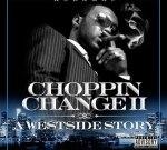 Kola Mac – Choppin Change 2: A Westside Story (Official)