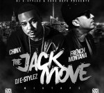 Chinx & French Montana – The Jack Move (Official)
