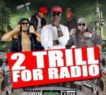 Kevin Gates Ft. Juvenile & Others – 2 Trill For Radio
