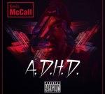 Kevin McCall – A.D.H.D.