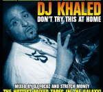 Rick Ross Ft. Ace Hood & Others – Dj Khaled Dont Try This At Home Vol 1