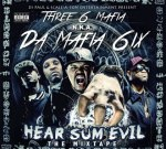 Da Mafia 6ix – Hear Sum Evil (Official)