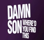 T.I. Ft. Young Jeezy & Others – Damn Son Where'd You Find This