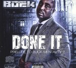 Young Buck – I'm Done (Prelude To Buck Mentality 2)