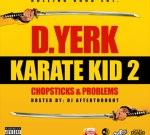 D. Yerk – Karate Kid 2: Chopsticks & Problems (Official)