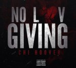 Chi Hoover – No Luv Giving (Official)