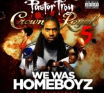 Pastor Troy – Crown Royal 5 (Official)