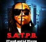 Lil Wayne & 2Two8 – S. A. T. P. B.