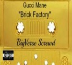 Gucci Mane – Brick Factory (Bigverse Screwd)