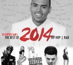 Chris Brown Ft. Drake & Others – Best Of 2014