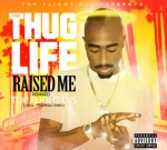 2Pac – The Thug Life Raised Me