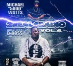 Michael 5000 Watts & D Boss – 2 Real 4 Radio Vol 4 (Official)