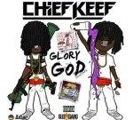 Chief Keef – Glory God