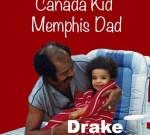 Drake – Canada Kid Memphis Dad (Official)