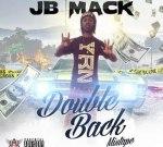 JB Mack – Double Back Mixtape
