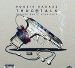 Boosie Badazz – Thug Talk (Album)